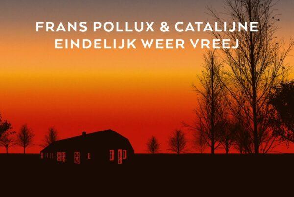 Frans Pollux & Catalijne - Eindelijk weer vreej